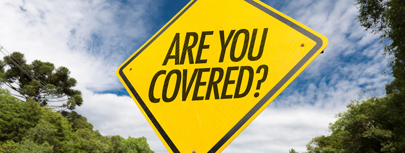Road sign that says are you covered